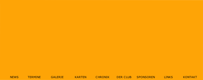 NEWS         TERMINE          GALERIE           KARTEN         CHRONIK       DER CLUB     SPONSOREN         LINKS          KONTAKT